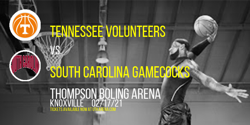 Tennessee Volunteers vs. South Carolina Gamecocks at Thompson Boling Arena