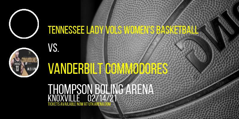 Tennessee Lady Vols Women's Basketball vs. Vanderbilt Commodores at Thompson Boling Arena