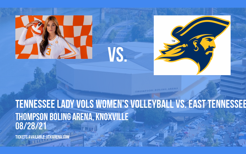 Tennessee Lady Vols Women's Volleyball vs. East Tennessee State Buccaneers at Thompson Boling Arena