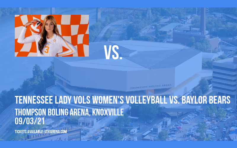 Tennessee Lady Vols Women's Volleyball vs. Baylor Bears at Thompson Boling Arena