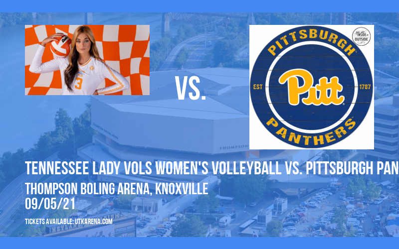 Tennessee Lady Vols Women's Volleyball vs. Pittsburgh Panthers at Thompson Boling Arena