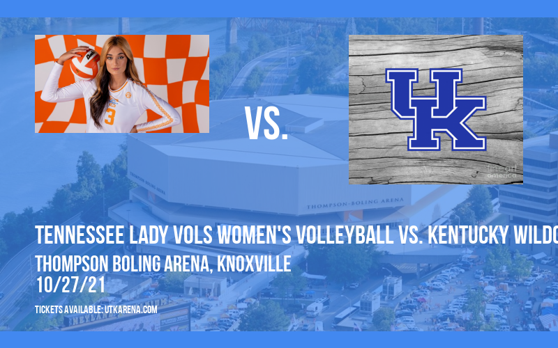 Tennessee Lady Vols Women's Volleyball vs. Kentucky Wildcats at Thompson Boling Arena